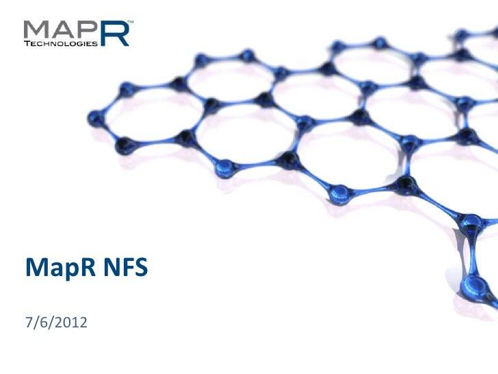 MapR NFS  7/6/2012© 2012 MapR Technologies   Storage Service Architecture 1