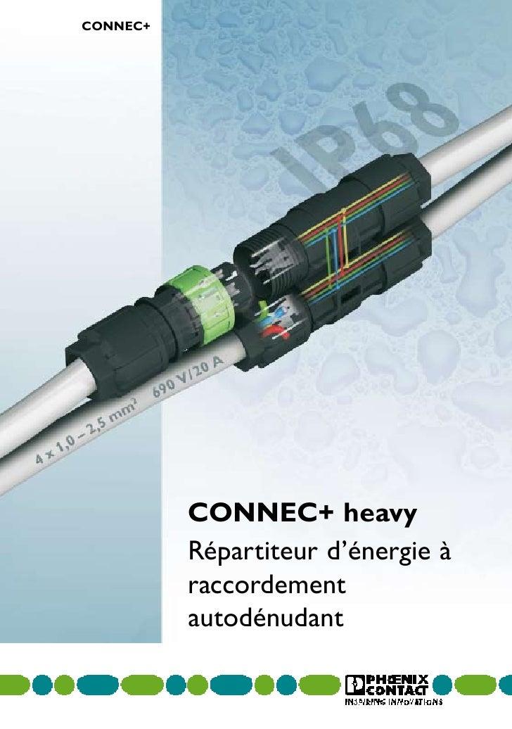 CONNEC+          CONNEC+ heavy          Répartiteur d'énergie à          raccordement          autodénudant