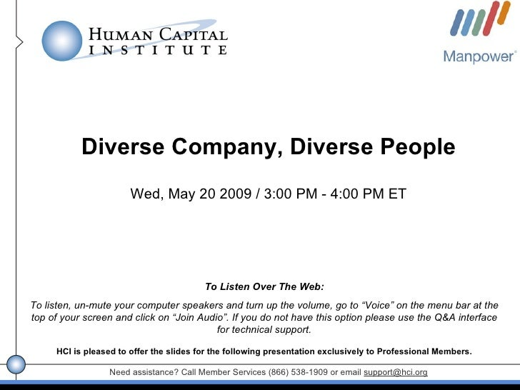Diverse Company, Diverse People                        Wed, May 20 2009 / 3:00 PM - 4:00 PM ET                            ...