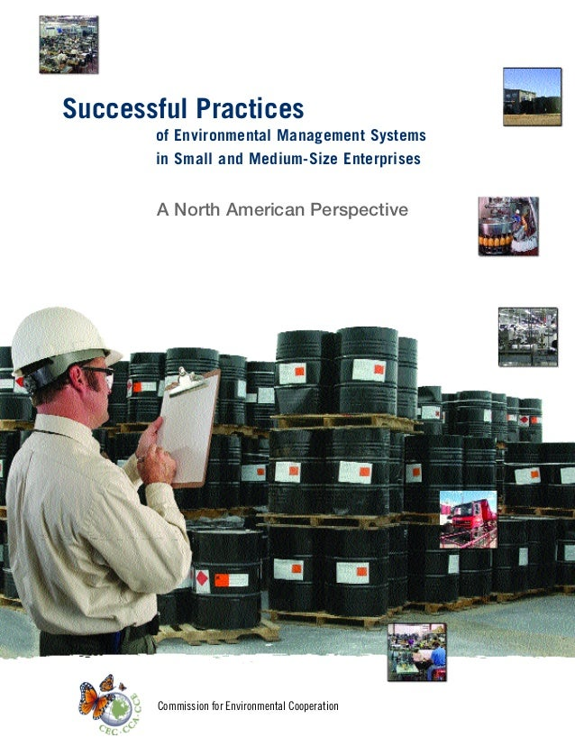 Successful Practices       of Environmental Management Systems       in Small and Medium-Size Enterprises       A North Am...