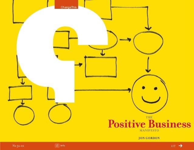 Info 1/17 the Positive BusinessManifesto Jon Gordon ChangeThis No 52.02
