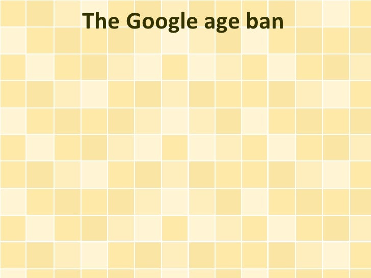 The Google age ban