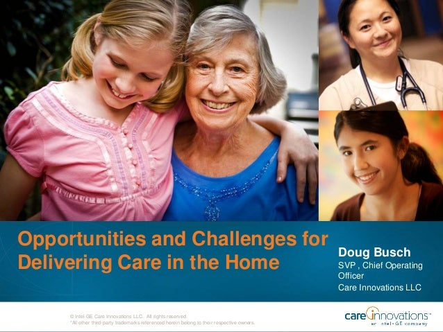 Opportunities and Challenges for Delivering Care in the Home