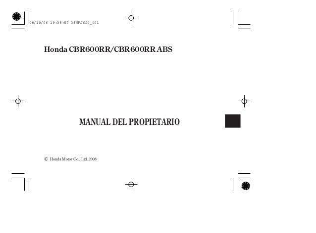 Honda Motor Co., Ltd. 2008 MANUAL DEL PROPIETARIO Honda CBR600RR/CBR600RR ABS 08/10/06 19:38:57 35MFJ620_001