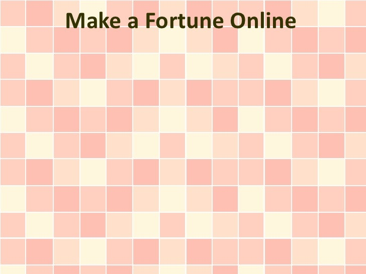 Make a Fortune Online