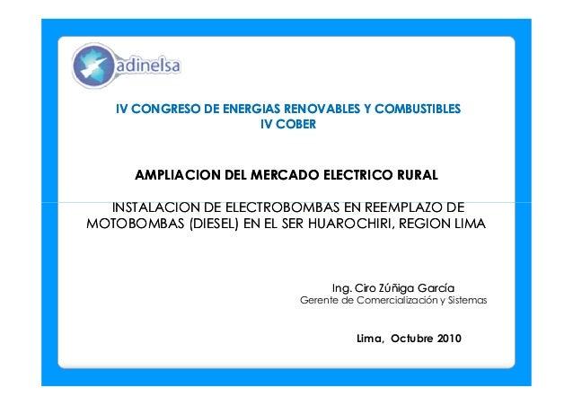 AMPLIACION DEL MERCADO ELECTRICO RURALAMPLIACION DEL MERCADO ELECTRICO RURAL INSTALACION DE ELECTROBOMBAS EN REEMPLAZO DEI...
