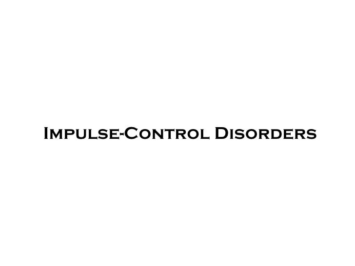 Impulse Control And Adjustment Disorders