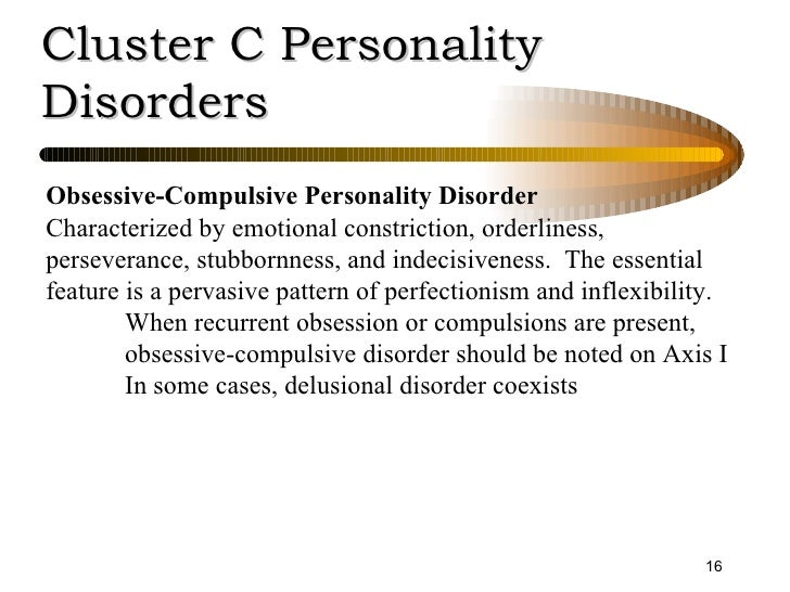 dating ocd person Treatment of obsessive-compulsive personality disorder typically involves long-term psychotherapy with a therapist that has experience in treating this kind of personality disorder.