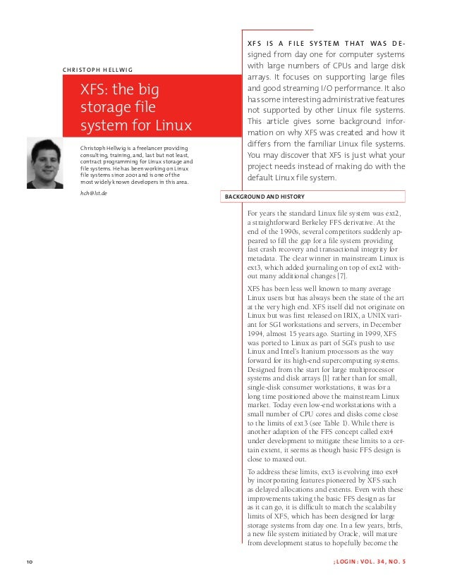 10 ; LOGIN : VOL. 34, NO. 5 Ch r i s to p h H e llw i g XFS: the big storage file system for Linux Christoph Hellwig is ...
