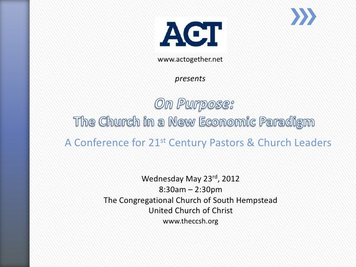 www.actogether.net                         presentsA Conference for 21st Century Pastors & Church Leaders                W...