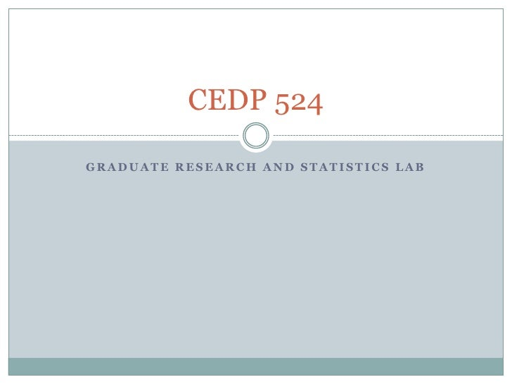 Graduate Research and Statistics Lab<br />CEDP 524<br />