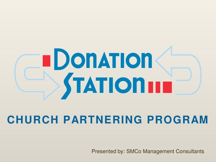 CHURCH PARTNERING PROGRAM Presented by: SMCo Management Consultants