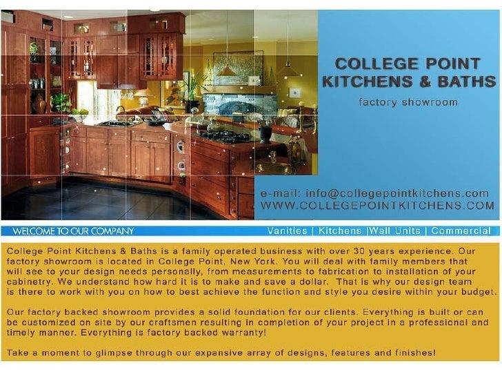 COLLEGE POINT KITCHENS & BATHS 20-40 129TH STREET COLLEGE POINT,NY 11356 718-939-5907 WWW.COLLEGEPOINTKITCHENS.COM