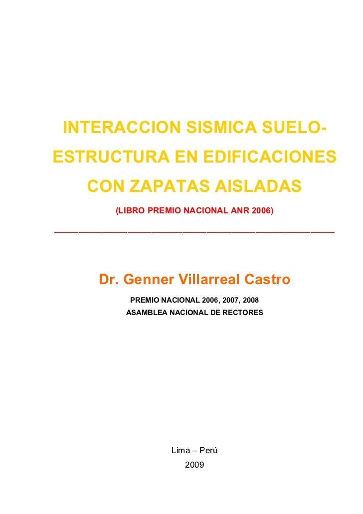 INTERACCION SISMICA SUELO-ESTRUCTURA EN EDIFICACIONES     CON ZAPATAS AISLADAS          (LIBRO PREMIO NACIONAL ANR 2006)__...