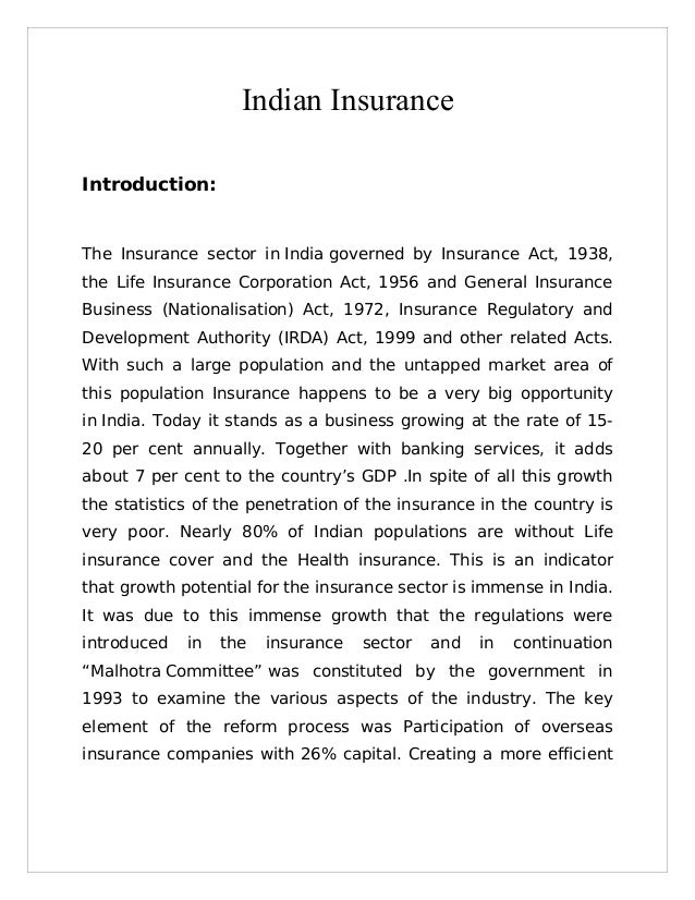 Indian InsuranceIntroduction:The Insurance sector in India governed by Insurance Act, 1938,the Life Insurance Corporation ...