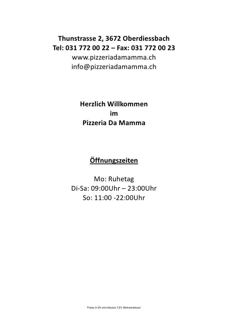Thunstrasse 2, 3672 Oberdiessbach Tel: 031 772 00 22 – Fax: 031 772 00 23        www.pizzeriadamamma.ch        info@pizzer...