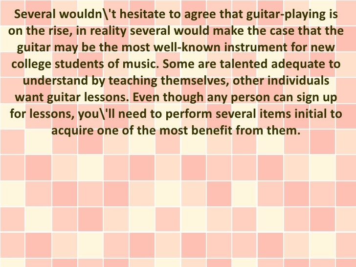 Several wouldnt hesitate to agree that guitar-playing ison the rise, in reality several would make the case that the guita...