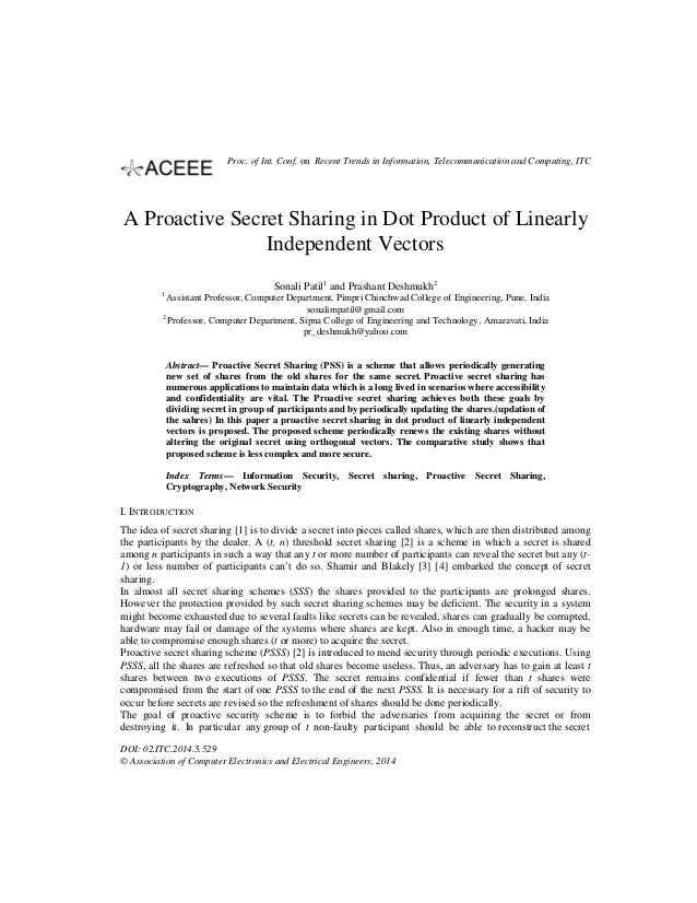 A Proactive Secret Sharing in Dot Product of Linearly Independent Vectors Sonali Patil1 and Prashant Deshmukh2 1 Assistant...