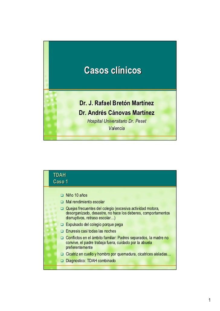 Casos clínicos           Dr. J. Rafael Bretón Martínez           Dr. Andrés Cánovas Martínez                Hospital Unive...