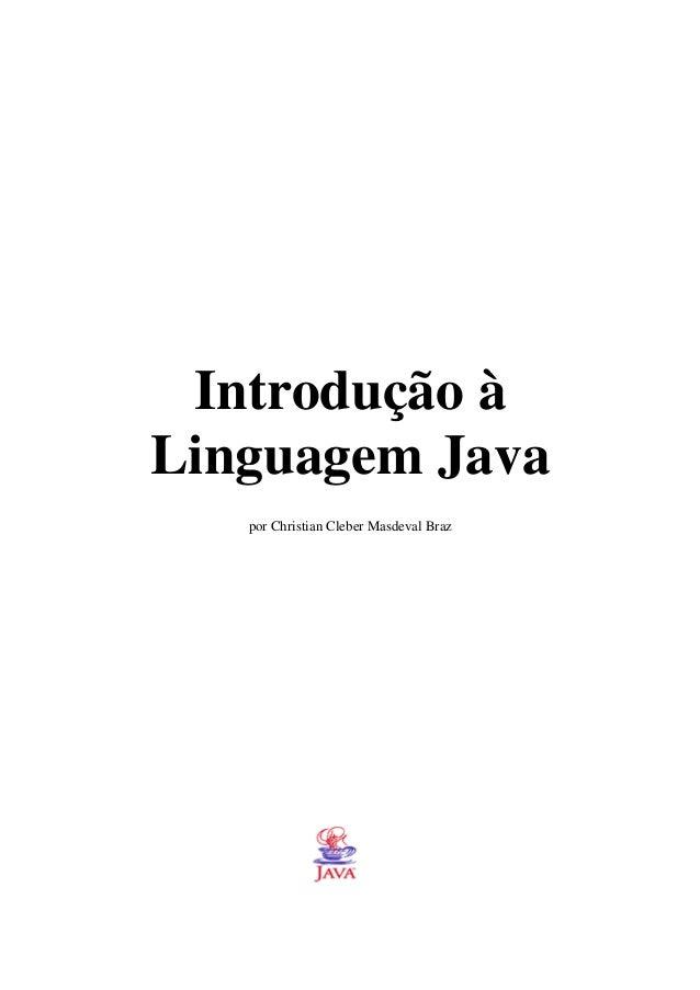 Introdução à Linguagem Java por Christian Cleber Masdeval Braz