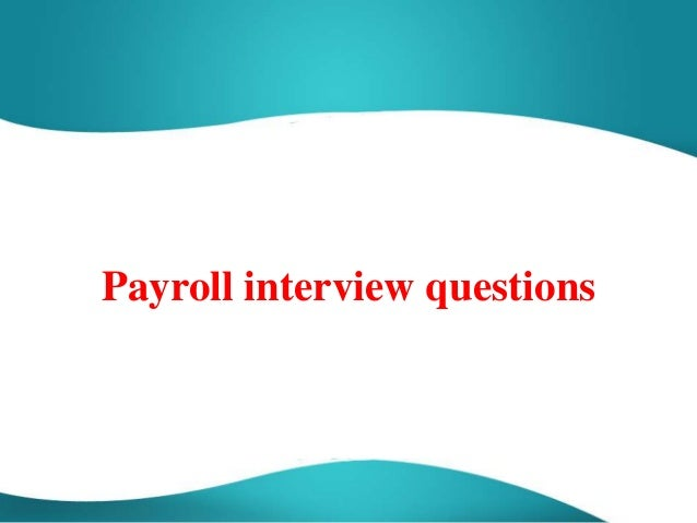 52 payroll interview questions