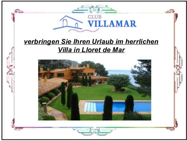 verbringen Sie Ihren Urlaub im herrlichen Villa in Lloret de Mar