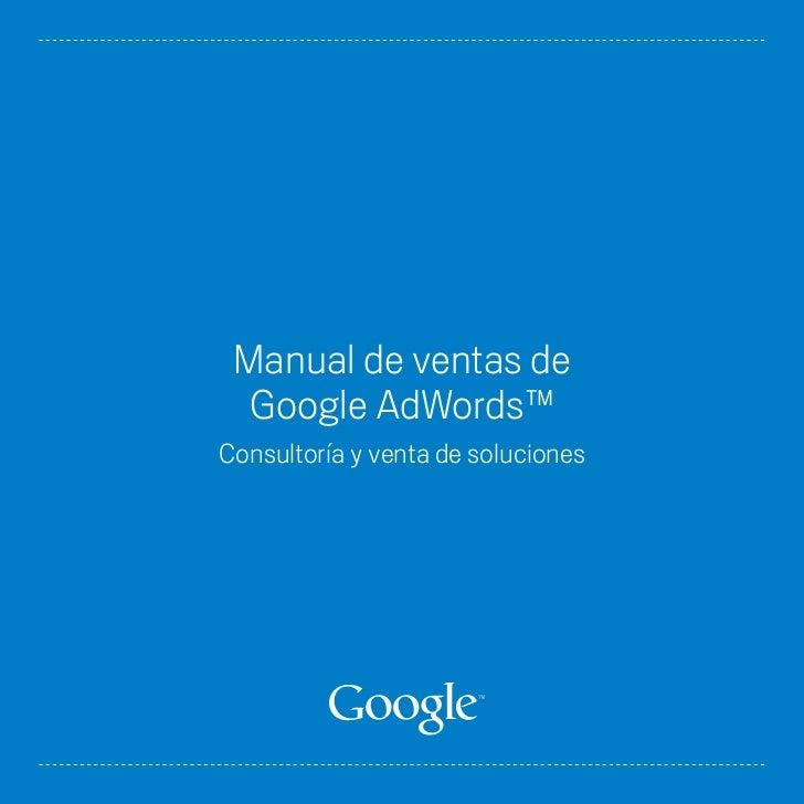 Manual de ventas de  Google AdWords™Consultoría y venta de soluciones