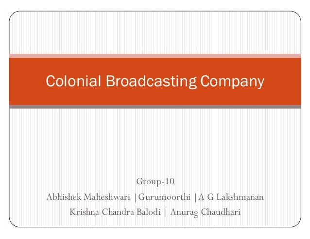 Group-10 Abhishek Maheshwari |Gurumoorthi |A G Lakshmanan Krishna Chandra Balodi | Anurag Chaudhari Colonial Broadcasting ...