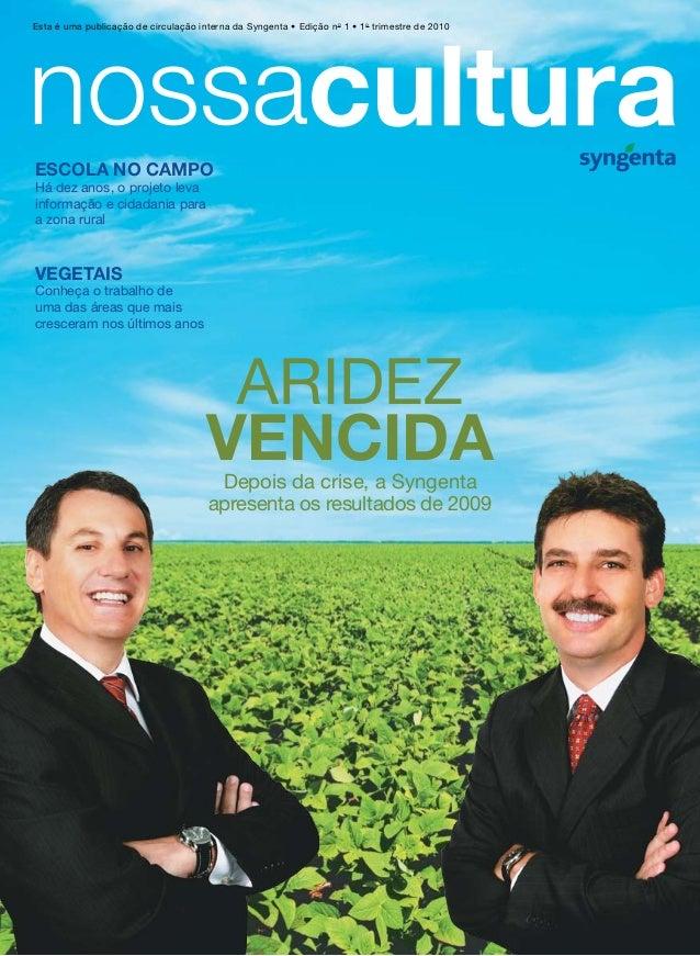 aridez vencidaDepois da crise, a Syngenta apresenta os resultados de 2009 Vegetais Conheça o trabalho de uma das áreas que...