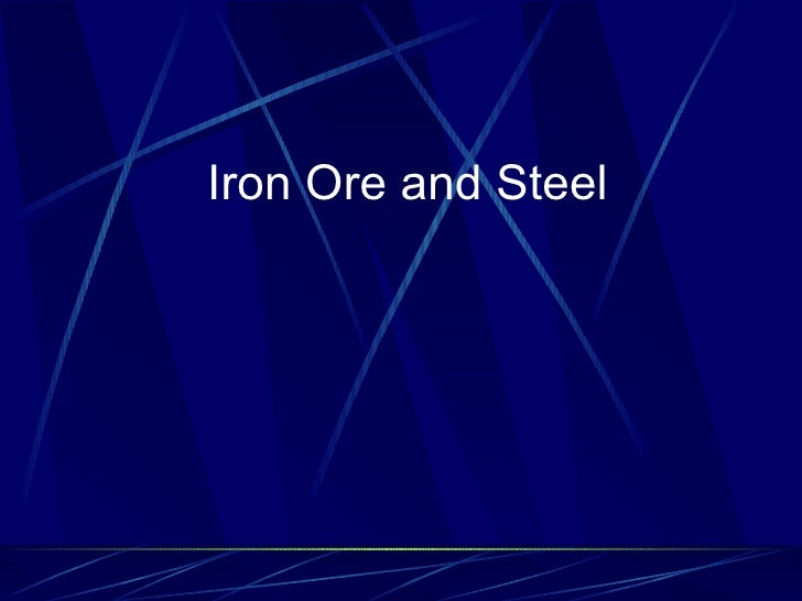 <ul><li>Iron Ore and Steel </li></ul>
