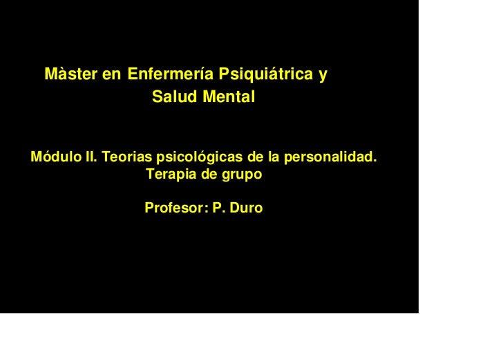 Màster en Enfermería Psiquiátrica y               Salud MentalMódulo II. Teorias psicológicas de la personalidad.         ...