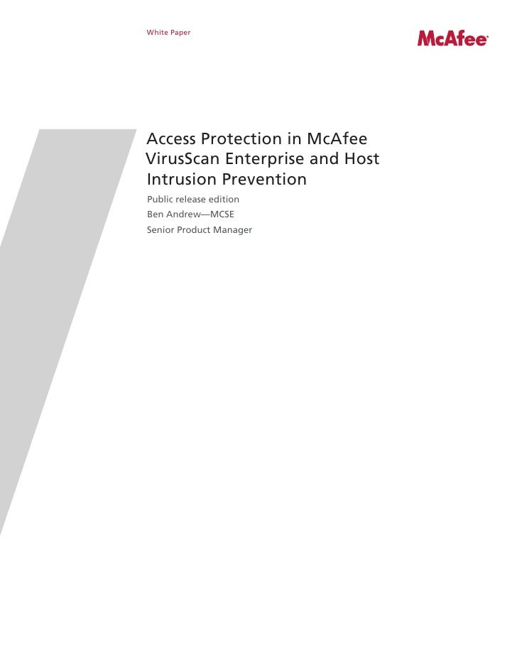 White PaperAccess Protection in McAfeeVirusScan Enterprise and HostIntrusion PreventionPublic release editionBen Andrew—MC...