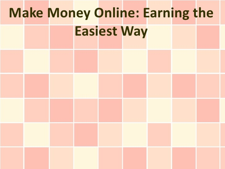 Make Money Online: Earning the Easiest Way