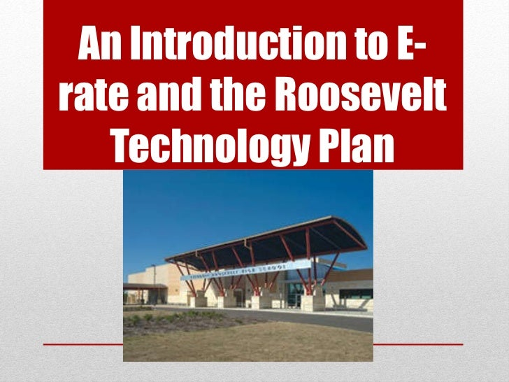 An Introduction to E-rate and the Roosevelt Technology Plan