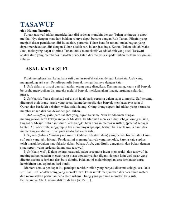 TASAWUF oleh Harun Nasution    Tujuan tasawuf adalah mendekatkan diri sedekat mungkin dengan Tuhan sehingga ia dapat melih...