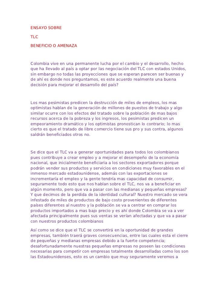 ENSAYO SOBRETLCBENEFICIO O AMENAZAColombia vive en una permanente lucha por el cambio y el desarrollo, hechoque ha llevado...
