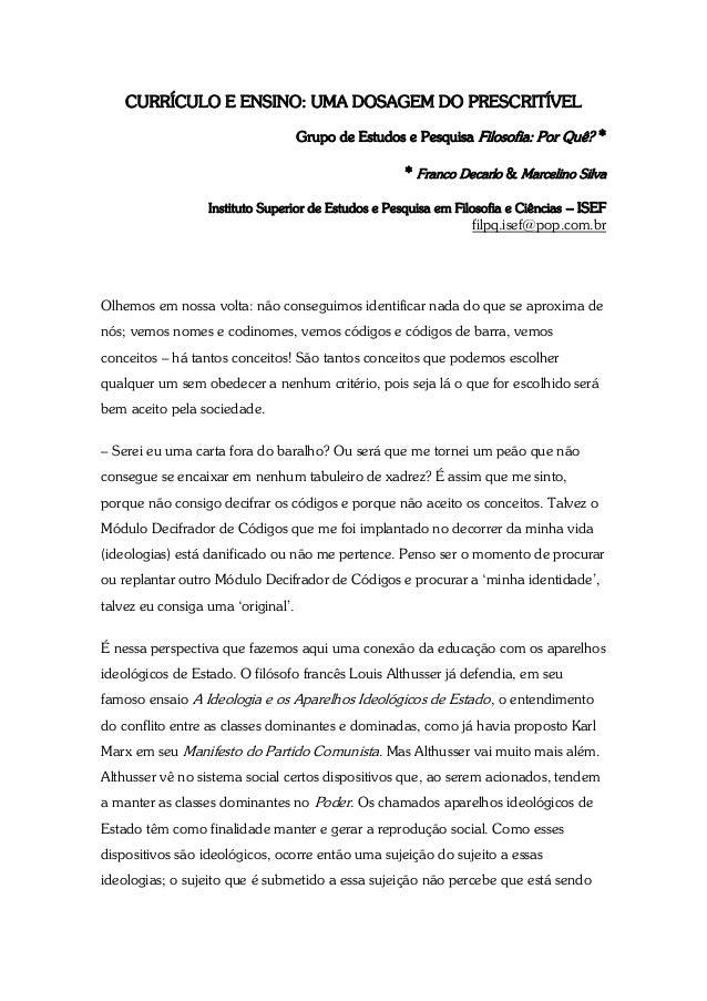CURRÍCULO E ENSINO: UMA DOSAGEM DO PRESCRITÍVEL Grupo de Estudos e Pesquisa Filosofia: Por Quê? *  * Franco Decarlo & Marc...