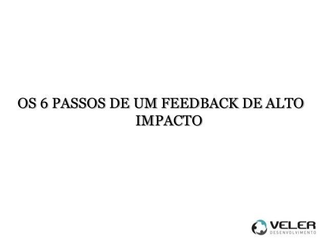 Os 6 passos de um Feedback de alto impacto
