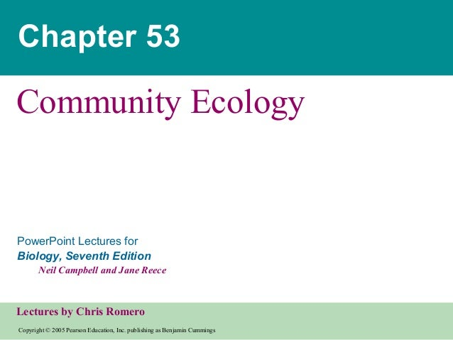 Copyright © 2005 Pearson Education, Inc. publishing as Benjamin CummingsPowerPoint Lectures forBiology, Seventh EditionNei...