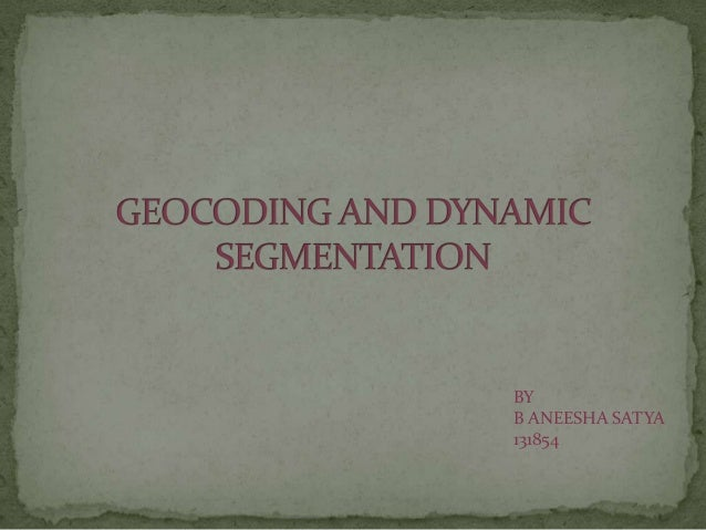 GEOcoding  and Dynamic segmentation