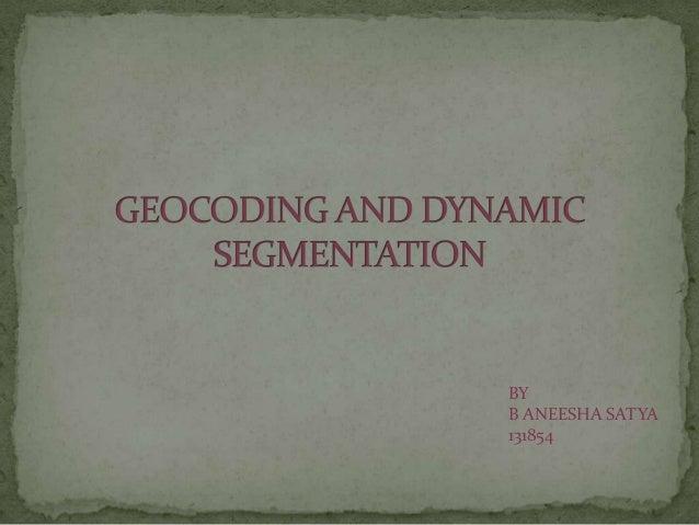 GEOcoding  and Dynamic segmentation