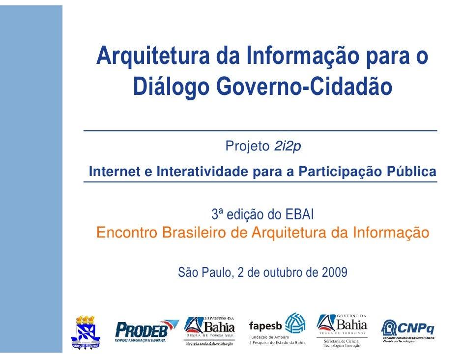 Arquitetura da Informação para o     Diálogo Governo-Cidadão                       Projeto 2i2p Internet e Interatividade ...