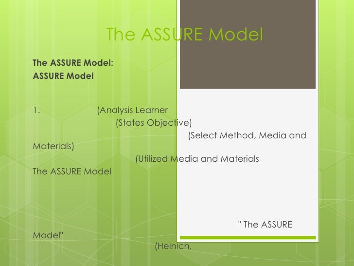 The ASSURE ModelThe ASSURE Model:ASSURE Model1.           (Analysis Learner                 (States Objective)            ...