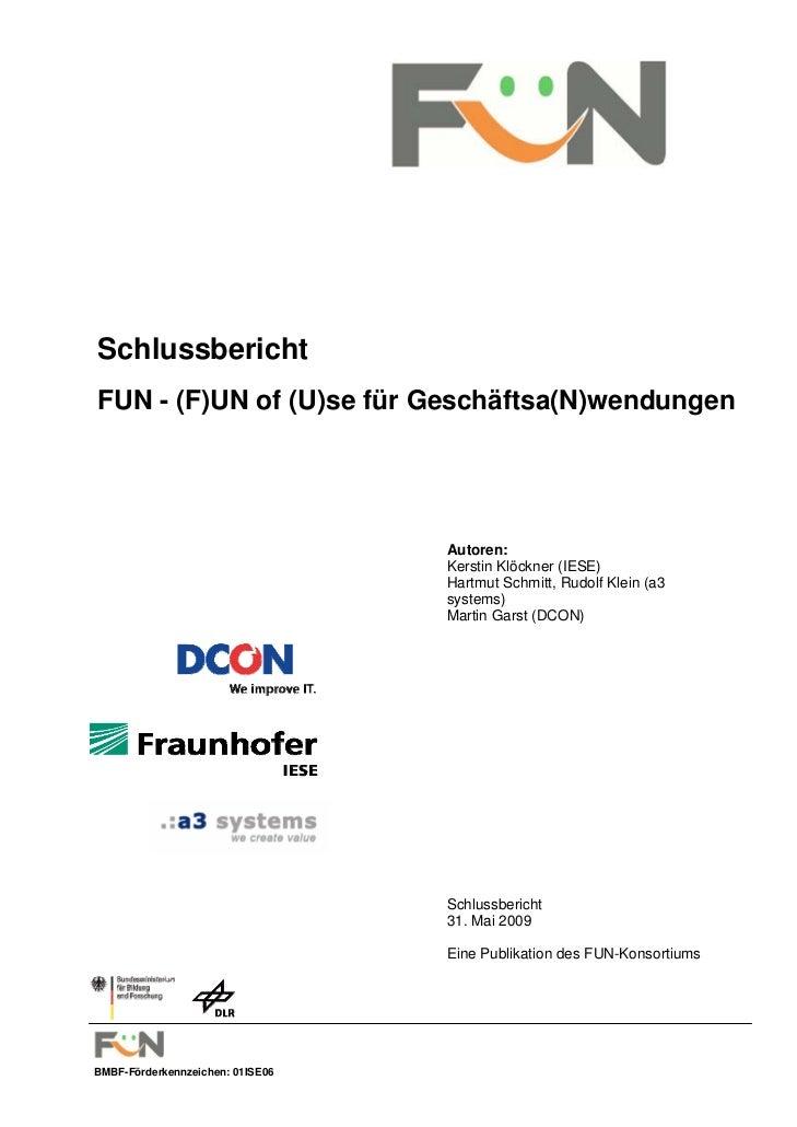 Schlussbericht FUN - (F)UN of (U)se für Geschäftsa(N)wendungen                                       Autoren:             ...