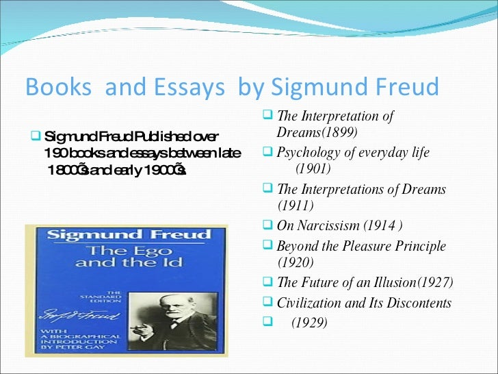 sigmund freud essay Sigmund freud and his psychology - sigmund freud and his psychology sigmund freud is one of the most famous psychologists to ever hit the study of psychology his name alone symbolizes the importance of his theories, and the name that comes to most people's heads when saying the word psychology is sigmund freud.