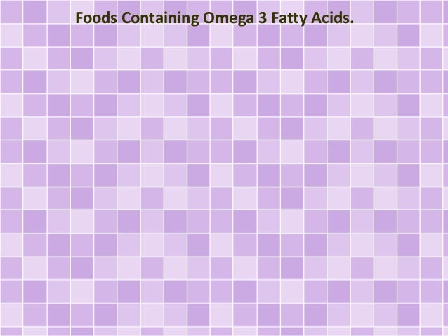 Foods Containing Omega 3 Fatty Acids.