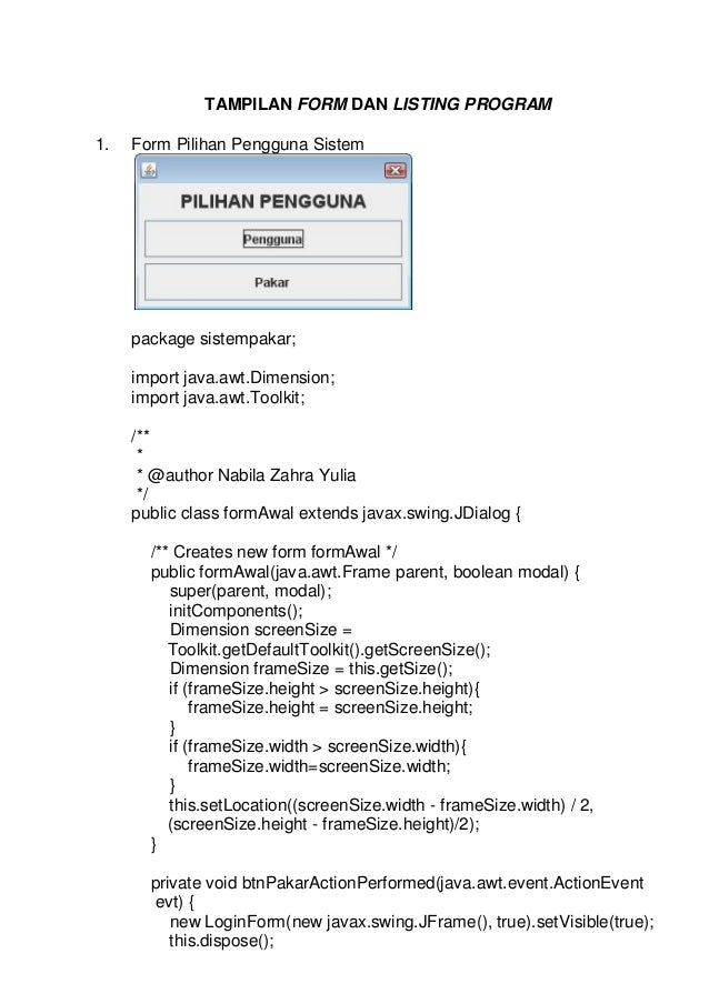 TAMPILAN FORM DAN LISTING PROGRAM1. Form Pilihan Pengguna Sistempackage sistempakar;import java.awt.Dimension;import java....