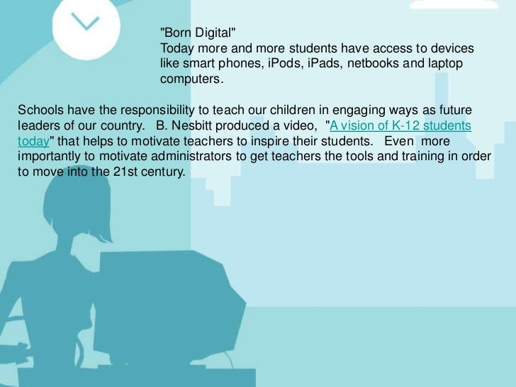 """Born Digital""                         Today more and more students have access to devices                         like sm..."