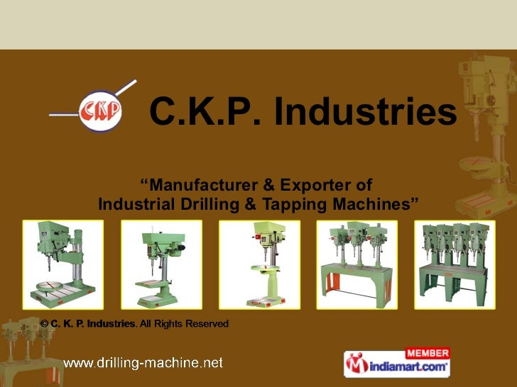 """"""" Manufacturer & Exporter of  Industrial Drilling & Tapping Machines"""" C.K.P. Industries"""