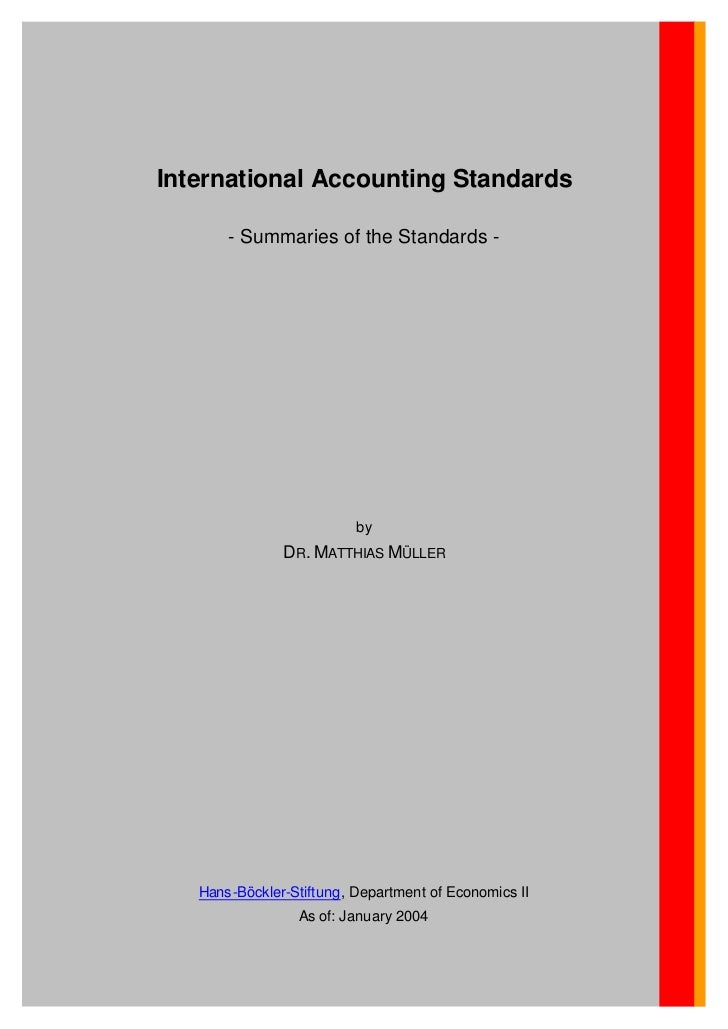 International Accounting Standards       - Summaries of the Standards -                          by               DR. MATT...